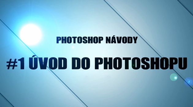 photoshop-navody-cast1-uvod-do-photoshopu-title